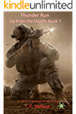 Thunder Run: Up From the Depths Book 7
