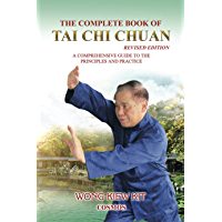 The Complete Book of Tai Chi Chuan: A Comprehensive Guide to the Principles and Practice- Revised Edition (English Edition)