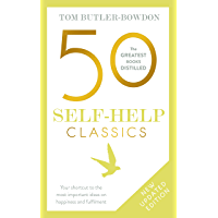 50 Self-Help Classics: 50 Inspirational Books to Transform Your Life from Timeless Sages to Contemporary Gurus (The 50 Classics)