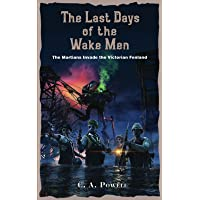 The Last Days of the Wake Men.: The Martians Invade the Victorian Fenland.