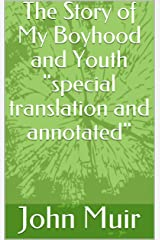 "The Story of My Boyhood and Youth ""special translation and annotated"" Kindle Edition"