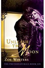 Unleash The Moon (The Preternaturals Book 6) Kindle Edition