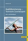 Qualitätssicherung - Technische Zuverlässigkeit: Lehr- und Arbeitsbuch