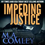 Impeding Justice: Justice Series, Book 2
