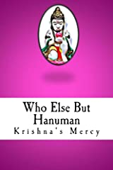 Who Else But Hanuman Kindle Edition