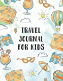 Travel Journal for Kids: Summer Travel Family Holiday, Summer Journal For Girl, Boys, Tweens, Teens, Summer Journal for Kids With Prompts for Writing, ... Travel Journals With Prompts) (Volume 3)