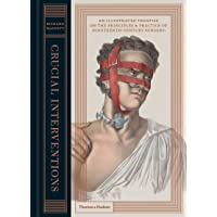Crucial Interventions: An Illustrated Treatise on the Principles & Practice of Nineteenth-Century Surgery.