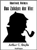 Das Zeichen der Vier -  Eine Sherlock Holmes Geschichte: Vollständige & Illustrierte Fassung (Sherlock Holmes bei Null Papier 4)