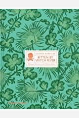 Bitten By Witch Fever: Wallpaper & Arsenic in the Nineteenth-Century Home Hardcover