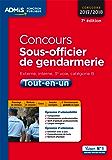 Concours Sous-officier de gendarmerie - Catégorie B - Tout-en-un: Concours 2017-2018