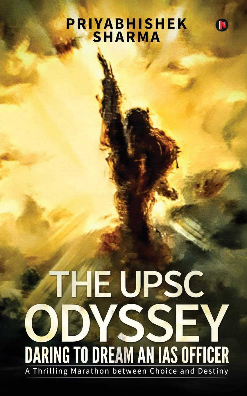 Buy The Upsc Odyssey Daring To Dream An Ias Officer Book Online At Low Prices In India The Upsc Odyssey Daring To Dream An Ias Officer Reviews Ratings Amazon In