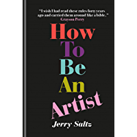 How to Be an Artist: The New York Times bestseller (English Edition)