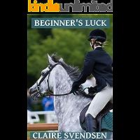 Beginner's Luck (Show Jumping Dreams ~ Book 18)