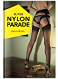 Super Nylon Parade: Women, Legs, and Nylons: English Edition