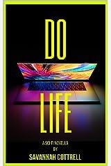 Do Life: a Sci-Fi Novella Kindle Edition