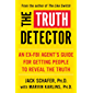 The Truth Detector: An Ex-FBI Agent's Guide for Getting People to Reveal the Truth (The Like Switch Series Book 2…