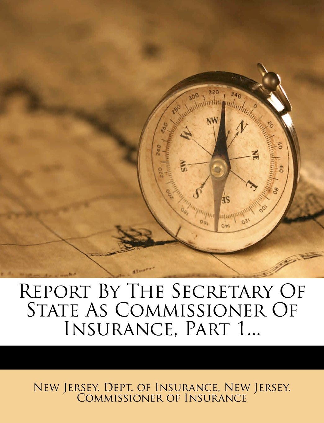 Read Online Report By The Secretary Of State As Commissioner Of Insurance, Part 1... PDF