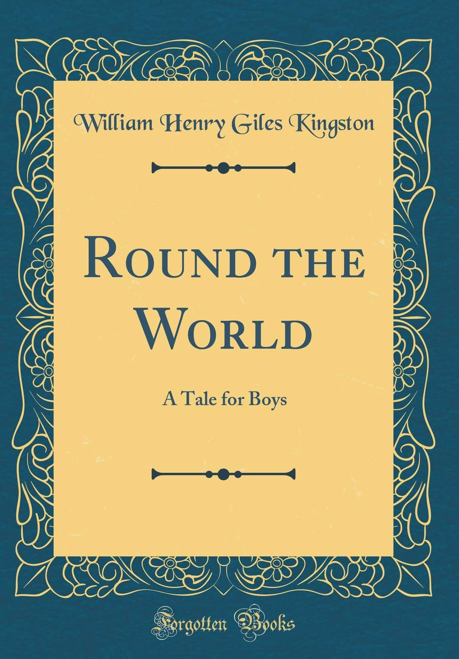 Round the World: A Tale for Boys (Classic Reprint) Text fb2 book
