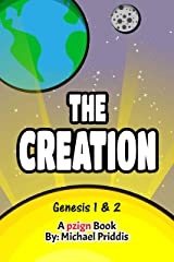 The Creation: Genesis 1 & 2 – The Creation of the World – Bible Story for Kids Kindle Edition