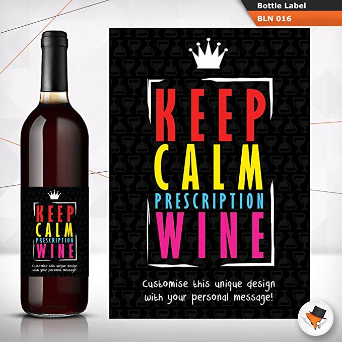 funny keep calm prescription wine bottle label personalised with message amazoncouk kitchen home