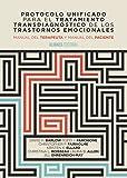 Protocolo unificado para el tratamiento transdiagnóstico de los trastornos emocionales: Manual del terapeuta y Manual del paciente (El Libro Universitario - Manuales)
