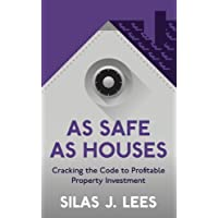 As Safe As Houses: Cracking the Code to Profitable Property Investment