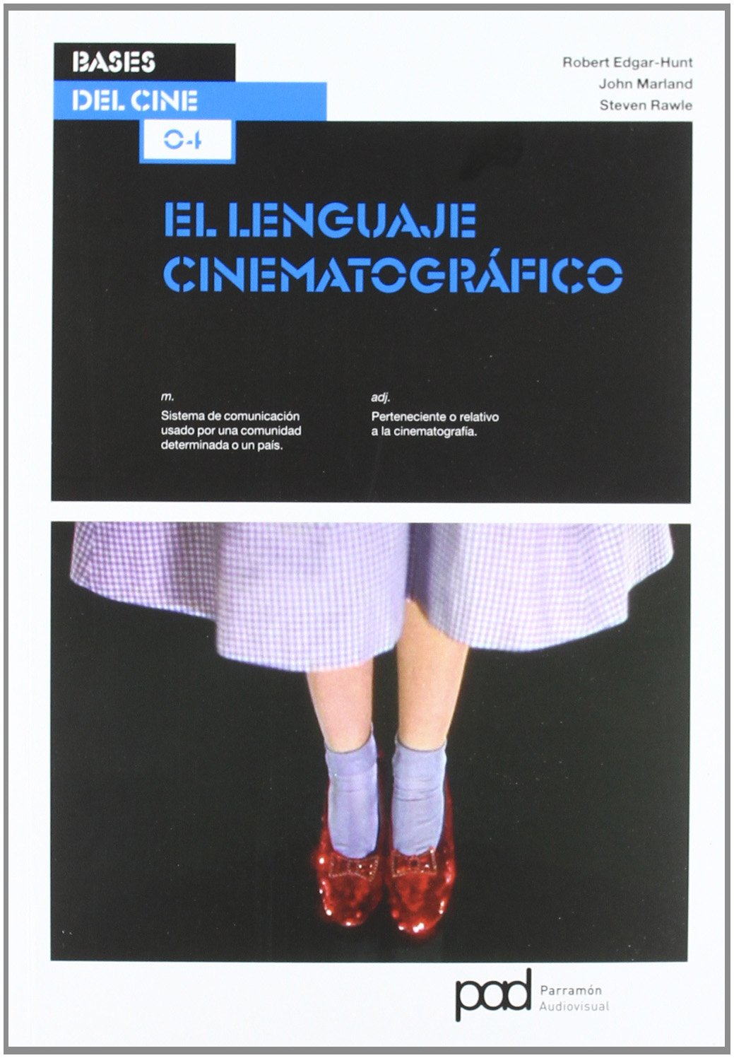 El lenguaje cinematográfico / The film language (Spanish Edition) by Parramon