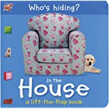 Who's Hiding? In the House: A Lift-the-Flap Book (Who's Hiding? Books)