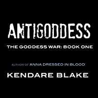 Antigoddess: The Goddess War, Book 1