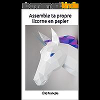 Assemble ta propre licorne en papier: DIY décoration murale | Sculpture 3D | Patron PDF papercraft (Ecogami / sculpture en papier t. 25)