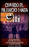 Cuando el silencio mata: Asesinato en la Antigua Guatemala (Spanish Edition)