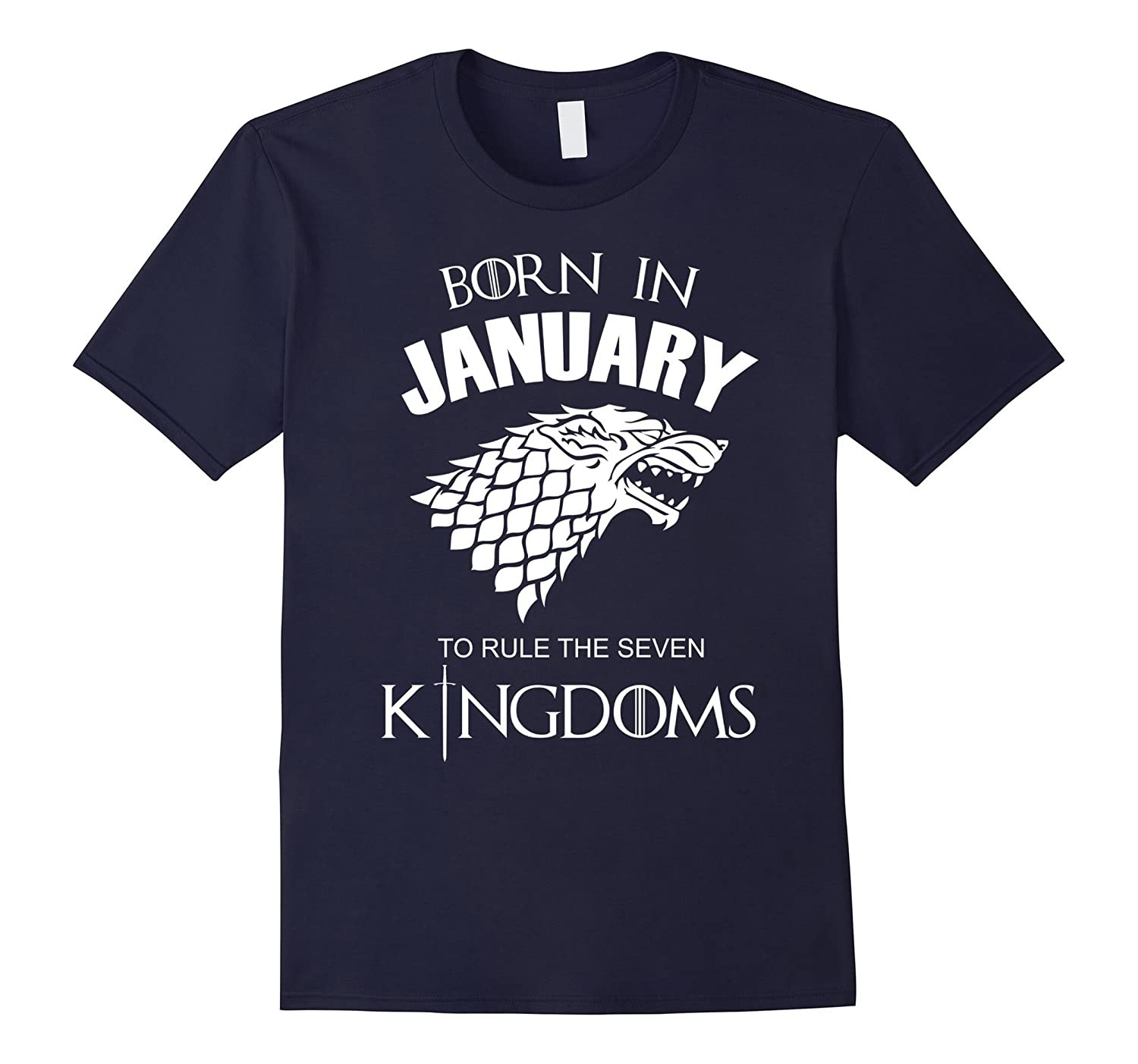 Born In January To Rule The Seven KingDoms Shirt-Great Gift-Art