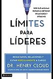 Limites para lideres: Resultados, relaciones y estar ridículamente a cargo