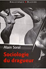Sociologie du dragueur (French Edition) Kindle Edition