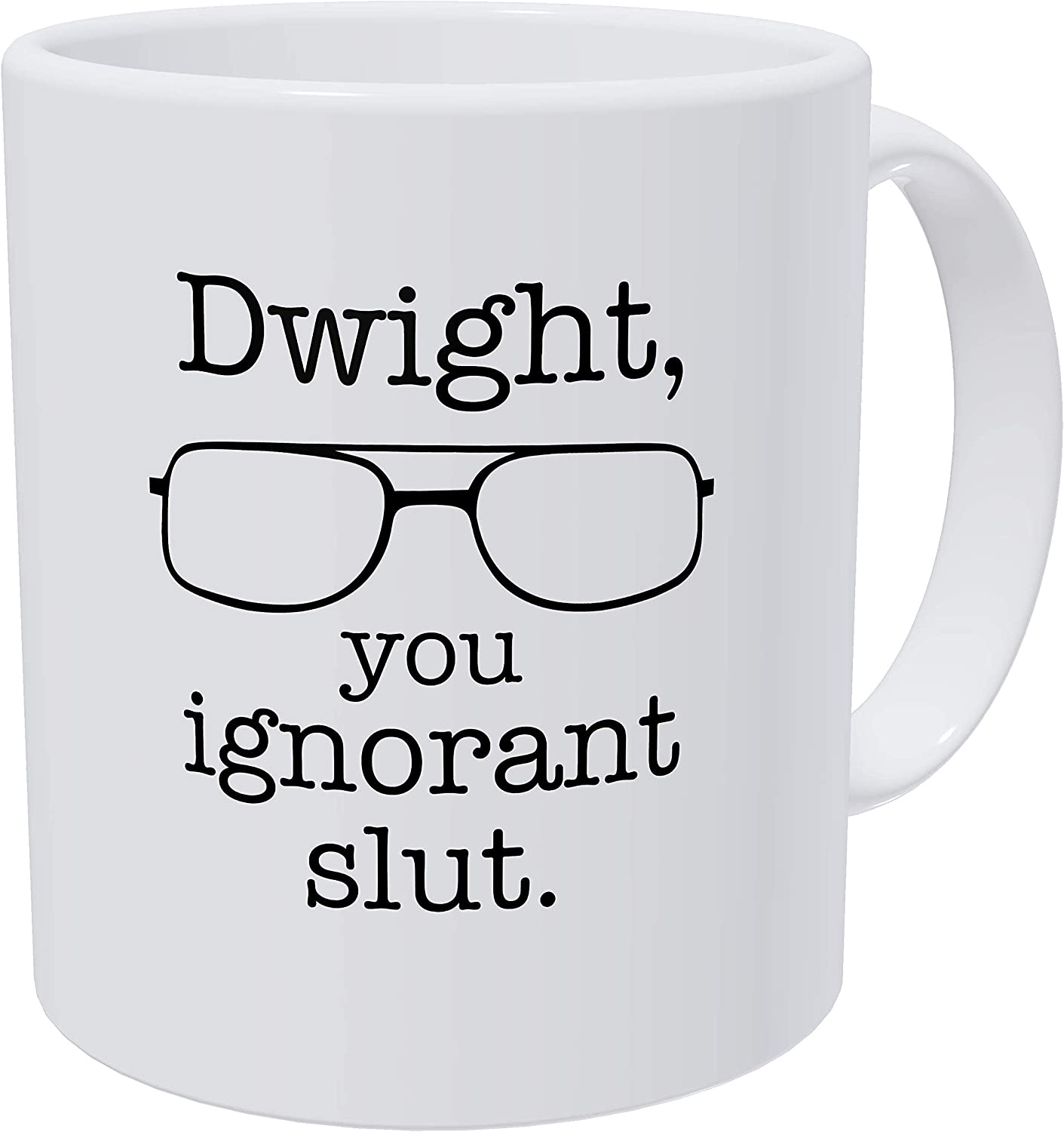 Willcallyou Dwight You Ignorant The Office Michael Scott's Safety with Glasses the Office 11 Ounces Funny White Coffee Mug