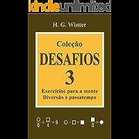 Coleção DESAFIOS 3: Exercícios para a mente, diversão e passatempo