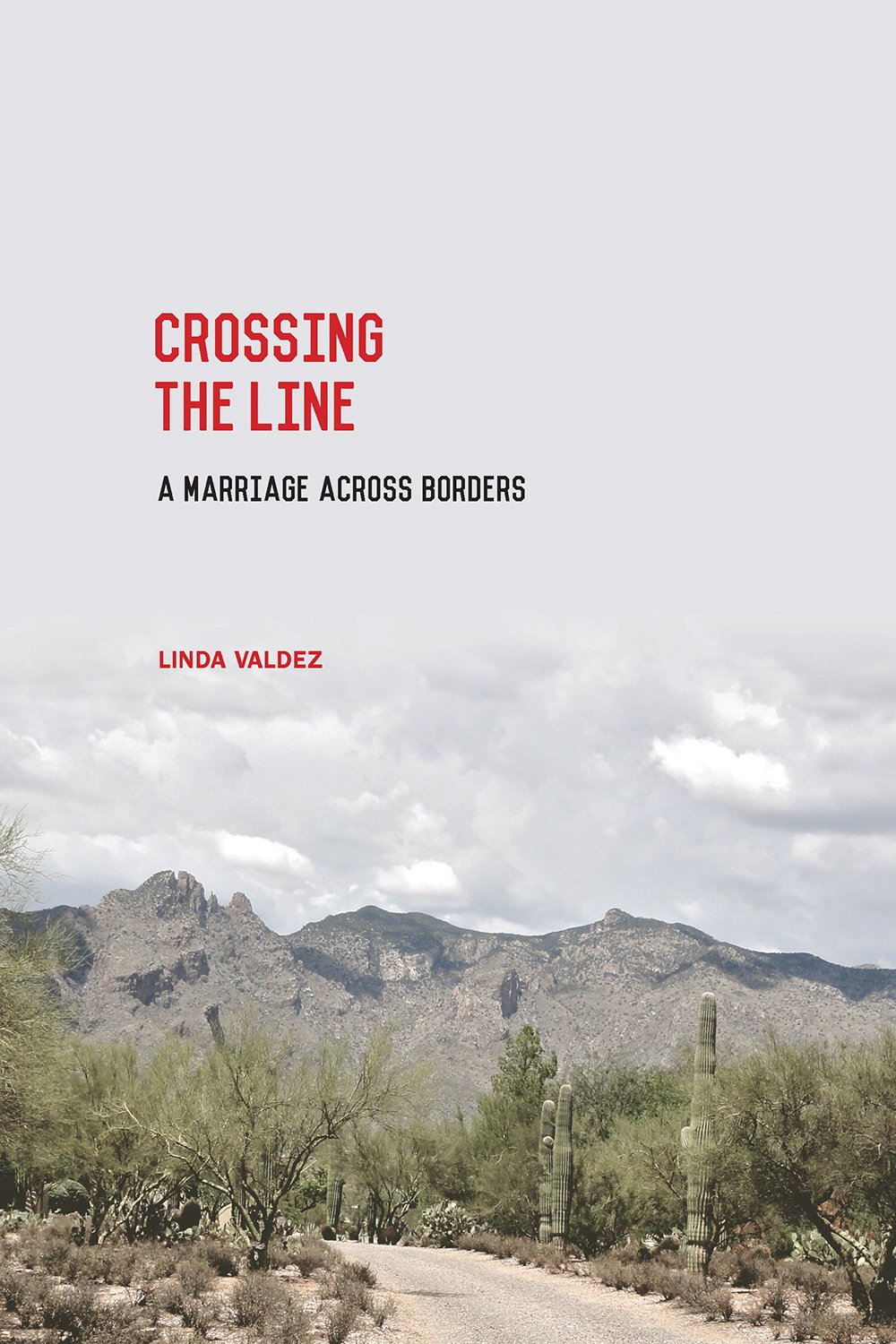 Read Online Crossing the Line: A Marriage across Borders ebook