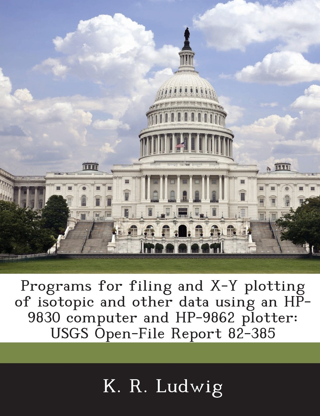 Programs for filing and X-Y plotting of isotopic and other data using an HP-9830 computer and HP-9862 plotter: USGS Open-File Report 82-385: Amazon.es: Ludwig, K. R.: Libros en idiomas extranjeros