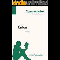 Criton de Platon (Commentaire): Comprendre la philosophie avec lePetitPhilosophe.fr (Commentaire philosophique t. 11) (French Edition)