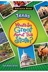 Texas: What's So Great About This State? (Arcadia Kids) Paperback