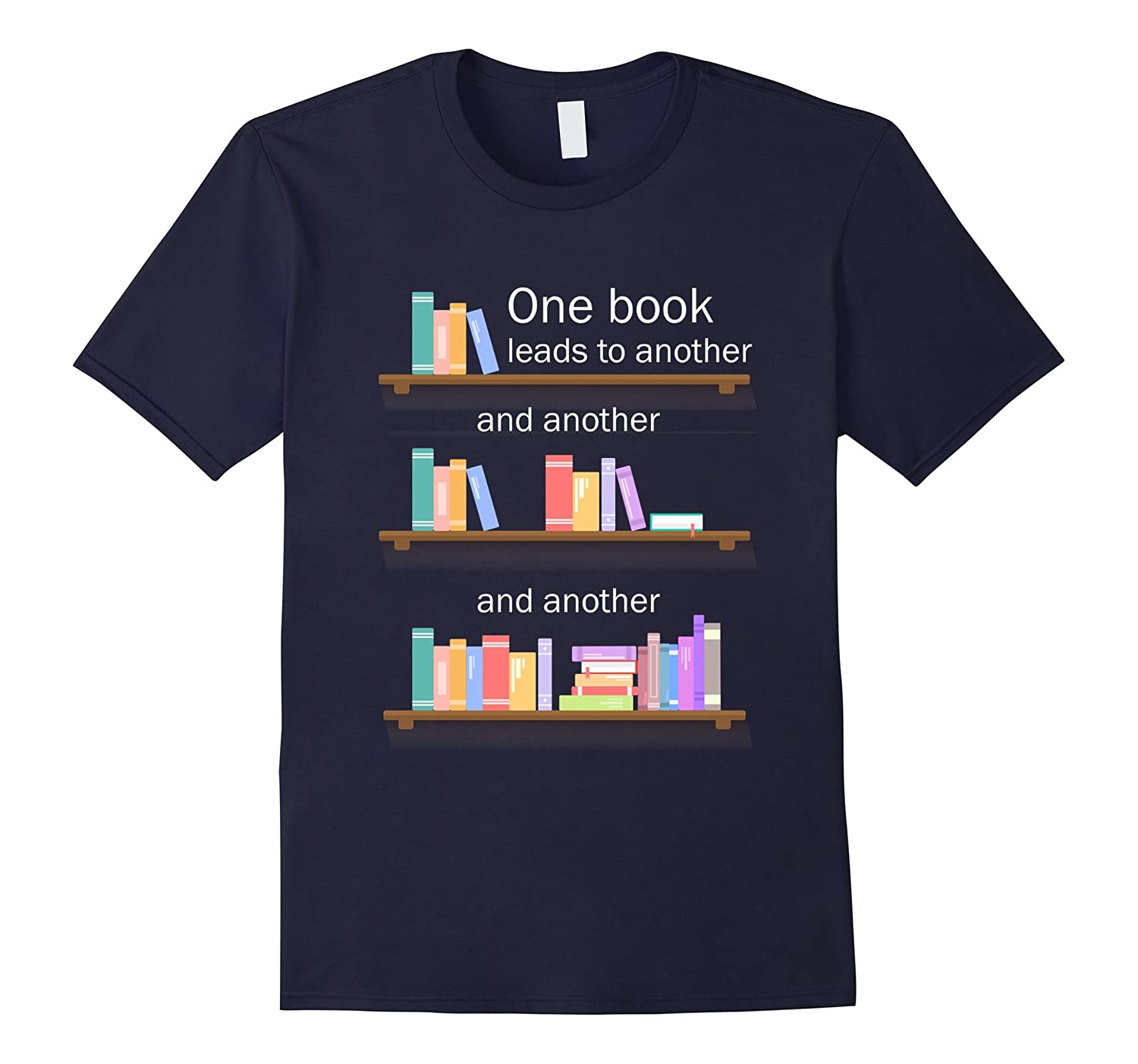 One Book Leads To Another T Shirt Books Lover Quote Saying Td