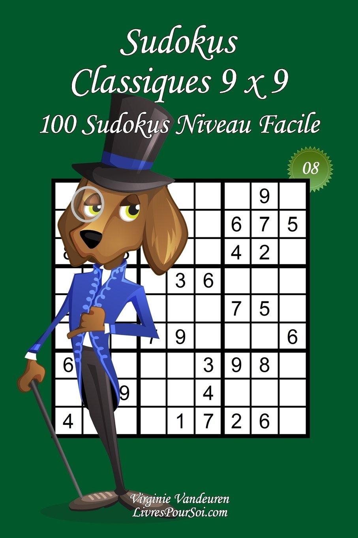 Read Online Sudokus Classiques 9 x 9 - Niveau Facile - N°8: 100 Sudokus Faciles – Format facile à emporter et à utiliser (15 x 23 cm) (Sudokus Classiques 9 x 9 - Facile) (Volume 8) (French Edition) PDF