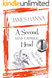 A Second, Less Capable, Head: And Other Rogue Stories (English Edition)