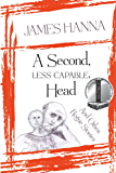 A Second, Less Capable, Head: And Other Rogue Stories