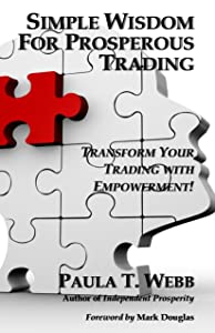 Simple Wisdom for Prosperous Trading: Transform Your Trading in 40 Days! (EXPANDED EDITION)