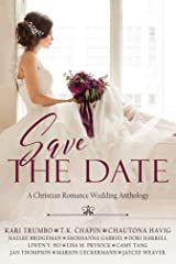 Save the Date: A Christian Romance Anthology of Faith-Filled Weddings Kindle Edition