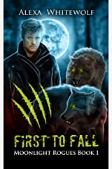 First to Fall: A Werewolf Shifter Romance Suspense (Moonlight Rogues Book 1) Kindle Edition