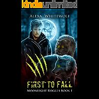 First to Fall: A Werewolf Shifter Romance Suspense (Moonlight Rogues Book 1)