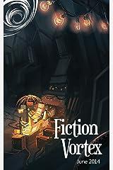 Fiction Vortex - June 2014 Kindle Edition