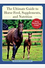 The Ultimate Guide to Horse Feed, Supplements, and Nutrition Hardcover